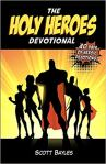 The Holy Heroes Devotional by Scott Bayles